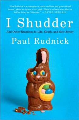 I Shudder - Paul Rudnick